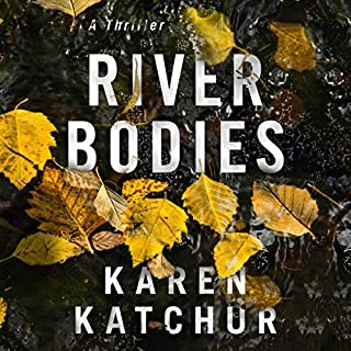 River Bodies     Northampton County, Book 1              By:                                                                                                                                 Karen Katchur                               Narrated by:                                                                                                                                 Lauren Ezzo                      Length: 9 hrs and 43 mins     3 ratings     Overall 4.0