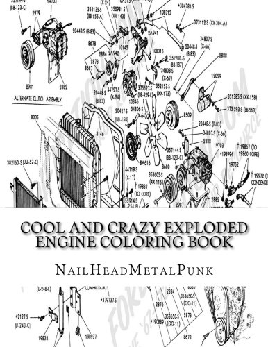 cool and crazy exploded engine coloring book internal combustioncool and crazy exploded engine coloring book internal combustion engines to color michael a ganly 9781541330016 amazon com books