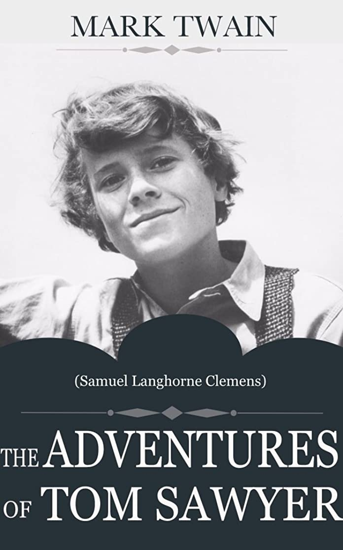 ディンカルビルアセベールTHE ADVENTURES OF TOM SAWYER (Illustrated) (English Edition)