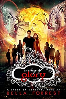 A Shade of Vampire 32: A Day of Glory by [Bella Forrest]