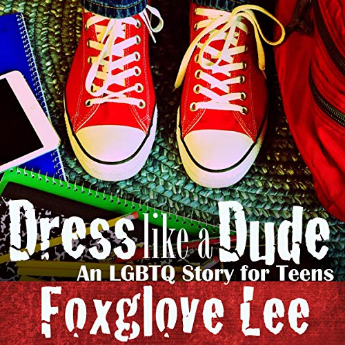 Couverture de Dress Like a Dude: LGBTQ Teen Fiction