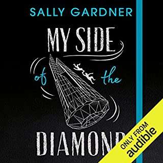 My Side of the Diamond                   By:                                                                                                                                 Sally Gardner                               Narrated by:                                                                                                                                 Willow Nash                      Length: 5 hrs and 6 mins     1 rating     Overall 4.0