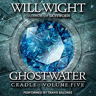 Ghostwater     Cradle, Book 5              Written by:                                                                                                                                 Will Wight                               Narrated by:                                                                                                                                 Travis Baldree                      Length: 8 hrs and 49 mins     10 ratings     Overall 5.0