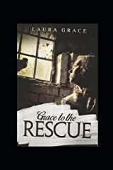Grace to the Rescue: A testimony of Grace (Volume 1) Paperback
