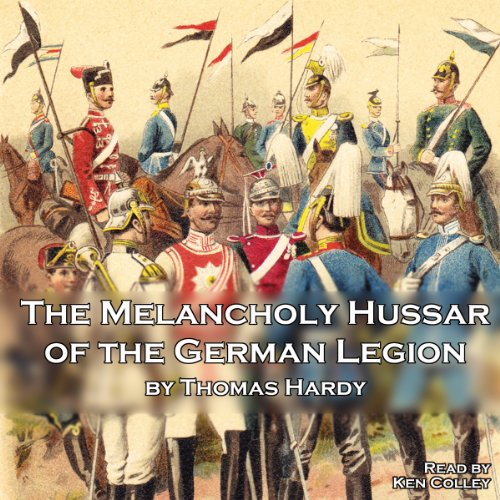 The Melancholy Hussar of the German Legion audiobook cover art