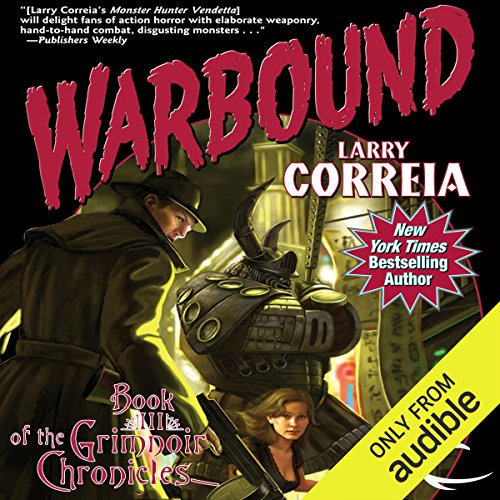 Warbound     Book III of the Grimnoir Chronicles              By:                                                                                                                                 Larry Correia                               Narrated by:                                                                                                                                 Bronson Pinchot                      Length: 17 hrs and 16 mins     7,200 ratings     Overall 4.7