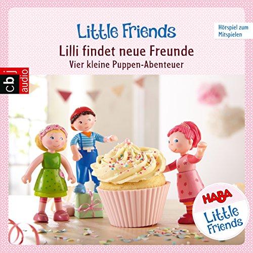 Lilli findet neue Freunde - Vier kleine Puppen-Abenteuer zum Hören und Mitspielen Titelbild
