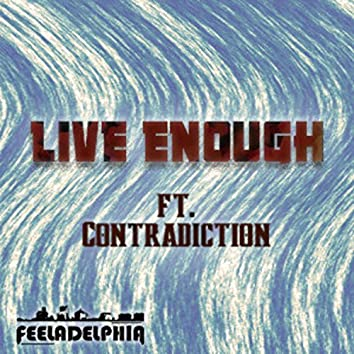 Live Enough (feat. Contradiction)