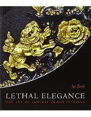 Lethal Elegance - the Art of Samurai Sword Fittings