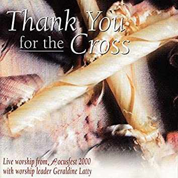 Thank You For the Cross (Live Worship From Focusfest 2000)