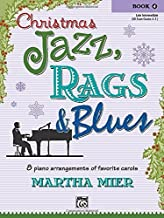 Christmas Jazz, Rags & Blues, Book 4 by Martha Mier (2006) Paperback