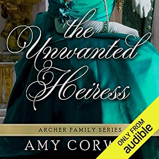 The Unwanted Heiress                   By:                                                                                                                                 Amy Corwin                               Narrated by:                                                                                                                                 Ruth Urquhart                      Length: 9 hrs and 48 mins     330 ratings     Overall 4.0