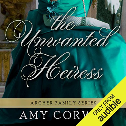 The Unwanted Heiress                   By:                                                                                                                                 Amy Corwin                               Narrated by:                                                                                                                                 Ruth Urquhart                      Length: 9 hrs and 48 mins     239 ratings     Overall 4.0
