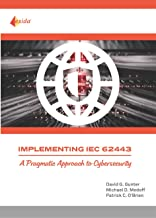 Implementing IEC 62443 - A Pragmatic Approach to Cybersecurity