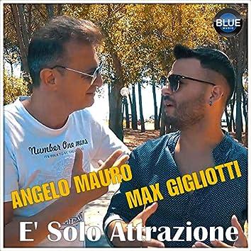 È solo attrazione (feat. Angelo Mauro)