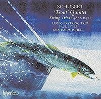 Schubert: Trout Quintet / String Trios D 471 & 581 (2006-04-11)