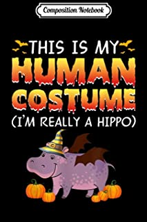 Composition Notebook: This is My Human Costume I'm Really A Hippo Halloween Journal/Notebook Blank Lined Ruled 6x9 100 Pages