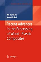 Recent Advances in the Processing of Wood-Plastic Composites (Engineering Materials Book 32)