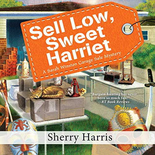 Sell Low, Sweet Harriet Audiobook By Sherry Harris cover art