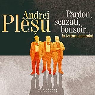Pardon, scuzați, bonsoir audiobook cover art