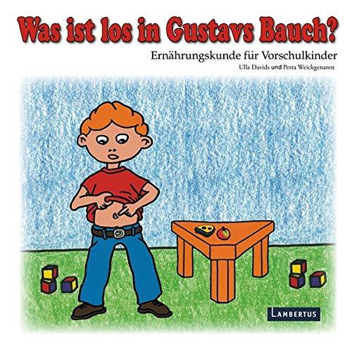 Was ist los in Gustavs Bauch?: Ernährungskunde für Kinder