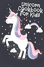 Unicorn Cookbook For Kids: Blank Recipe Cook Book Journal To Write In Favorite Edible Unicorn Food, Rainbow Treats, Colorful Creations, Mythical ... About Fairy Rainbow Pixie Dust & Glimmer