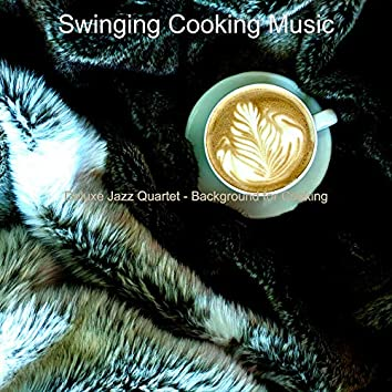 Deluxe Jazz Quartet - Background for Cooking