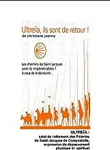 ULTREÏA, Ils sont de retour !... (French Edition)