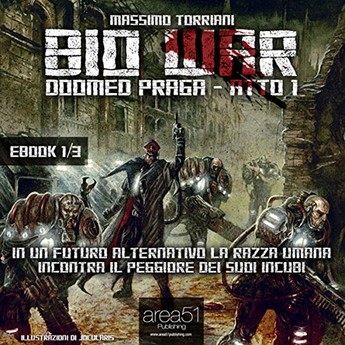 Bio War: Doomed Praga – Atto 1 [Bio War: Doomed Prague – Act 1] audiobook cover art