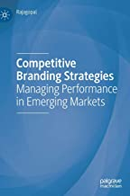 Competitive Branding Strategies: Managing Performance in Emerging Markets