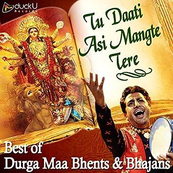 Tu Daati Asi Mangte Tere Best of Durga Maa Bhents and Bhajans