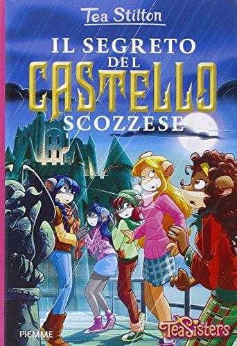 Il segreto del castello scozzese. Ediz. illustrata