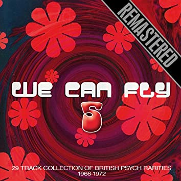 We Can Fly Volume 5 - Psych Rarities from the 60's & 70's - Remastered