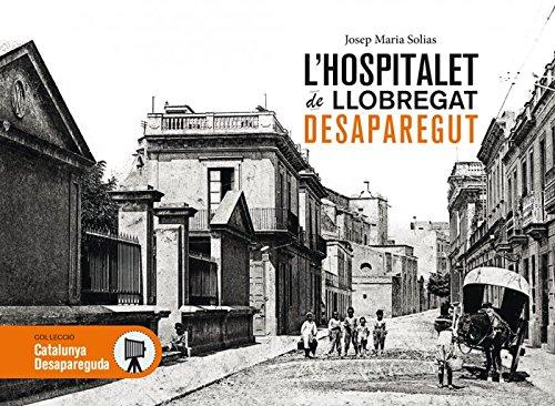 L'Hospitalet de Llobregat desaparegut: 34 (Catalunya desapareguda)