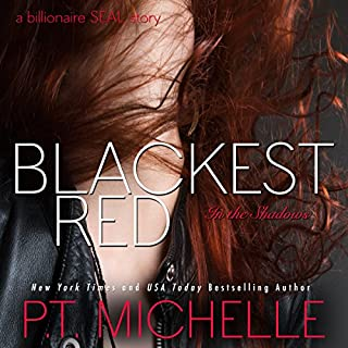 Blackest Red: A Billionaire SEAL Story     In the Shadows, Book 3              By:                                                                                                                                 P.T. Michelle                               Narrated by:                                                                                                                                 Lee Samuels,                                                                                        Kirsten Leigh                      Length: 9 hrs and 46 mins     382 ratings     Overall 4.7