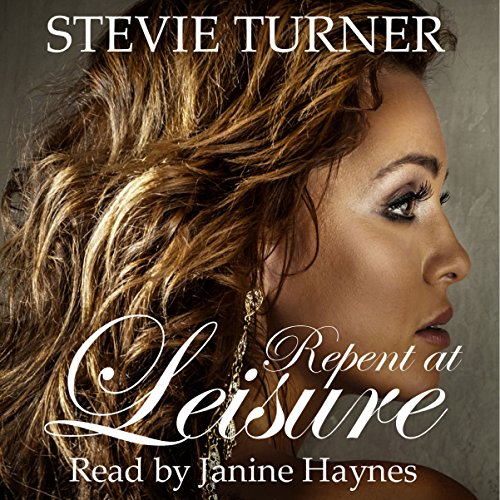 Repent at Leisure                   By:                                                                                                                                 Stevie Turner                               Narrated by:                                                                                                                                 Janine Haynes                      Length: 6 hrs and 45 mins     Not rated yet     Overall 0.0