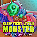 Books for Kids: Sleep Tight, Little Monster: (Children's book about a...