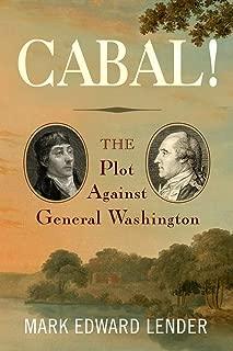 Cabal!: The Plot Against General Washington