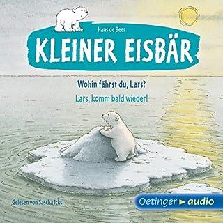Wohin fährst du, Lars? / Lars, komm bald wieder!     Kleiner Eisbär              Autor:                                                                                                                                 Hans de Beer                               Sprecher:                                                                                                                                 Sascha Icks                      Spieldauer: 22 Min.     4 Bewertungen     Gesamt 4,0