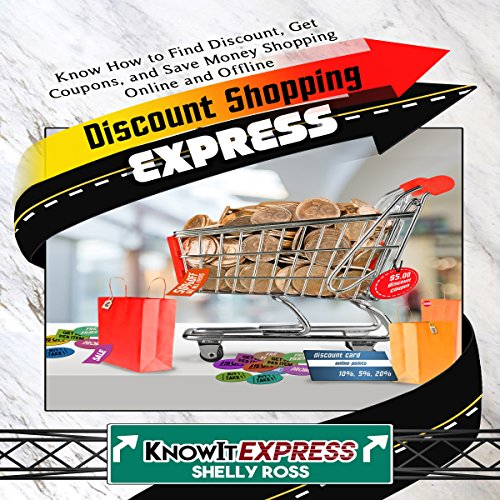 Discount Shopping Express: Know How to Find Discount, Get Coupons, and Save Money Shopping Online and Offline audiobook cover art