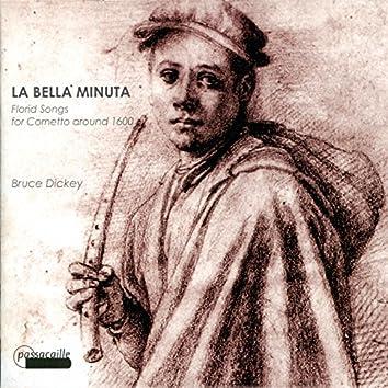 Florid songs for cornetto around 1600: la Bella Minuta