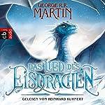 Das Lied des Eisdrachen                   Autor:                                                                                                                                 George R. R. Martin                               Sprecher:                                                                                                                                 Reinhard Kuhnert                      Spieldauer: 1 Std.     312 Bewertungen     Gesamt 4,1