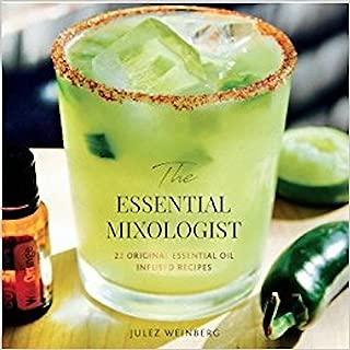The Essential Mixologist: 22 original essential oil infused recipes