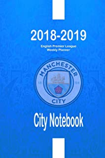 City Notebook : 2018-2019 English Premier League Weekly Planner: Optimize Your Organizing, Planning and Record-Keeping | Track Every Match Details ... for Your Predictions (EPL 18-19) (Volume 2)