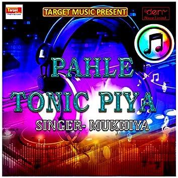 Pahle Tonic Piya - Single