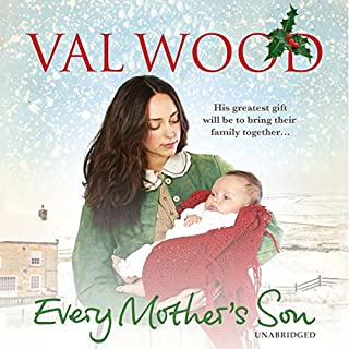 Every Mother's Son                   By:                                                                                                                                 Val Wood                               Narrated by:                                                                                                                                 Anne Dover                      Length: 12 hrs and 14 mins     20 ratings     Overall 4.2