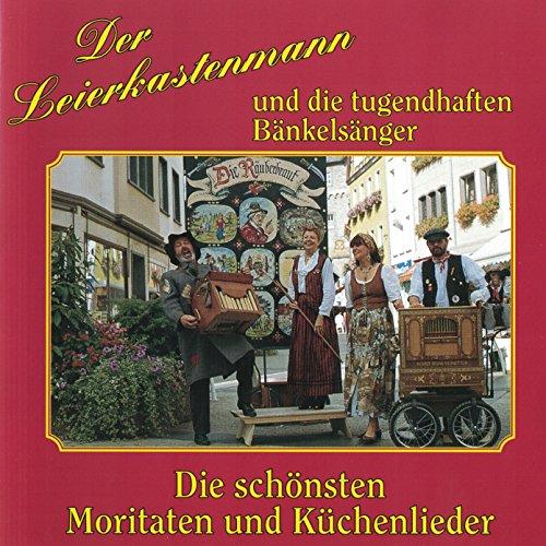 Der Leierkastenmann und die tugendhaften Bänkelsänger --- Die schönsten Moritaten und Küchenlieder (111er Carl Frei, 26er Walzenorgel Bacigalupo, 33er Trompetenorgel R. Bruns, 20er Rückenorgel)