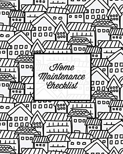 Compare Textbook Prices for Home Maintenance Checklist: Log Book, Keep Track & Record House Systems Schedule, Cleaning, Service & Repairs List, Project Notes & Information Planner, Gift, Journal  ISBN 9781649441454 by Newton, Amy