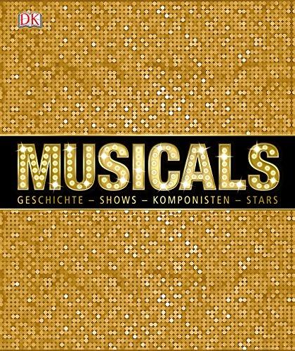 Musicals: Geschichte - Shows- Komponisten - Stars
