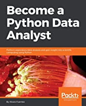 Become a Python Data Analyst: Perform exploratory data analysis and gain insight into scientific computing using Python